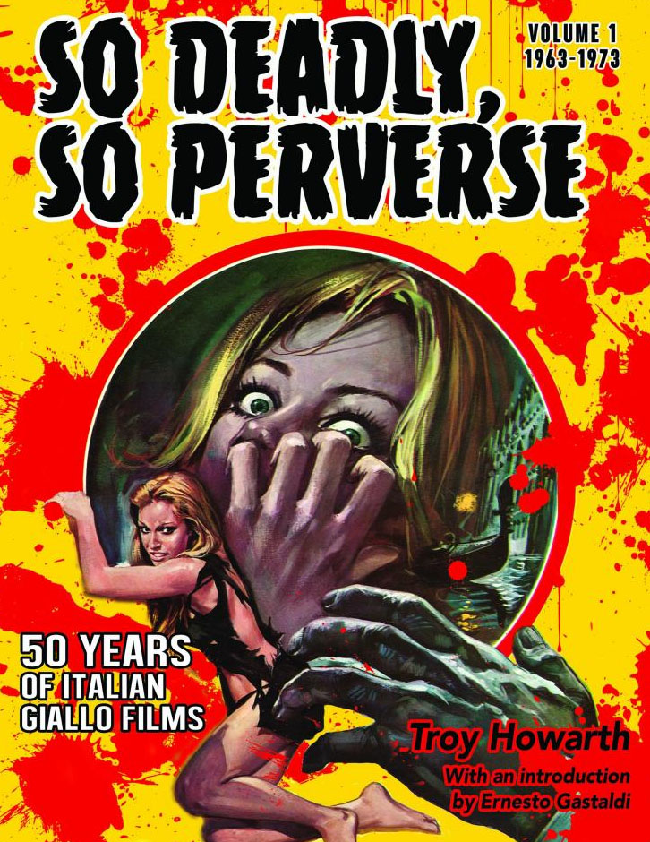 Book review: So Deadly, So Perverse - 50 Years of Italian Giallo Films, Volume 1